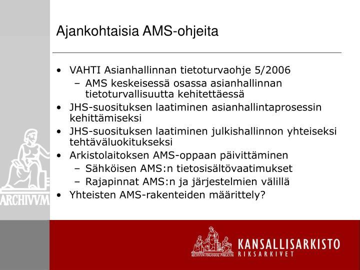 Ajankohtaisia AMS-ohjeita