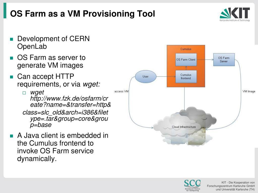 OS Farm as a VM Provisioning Tool
