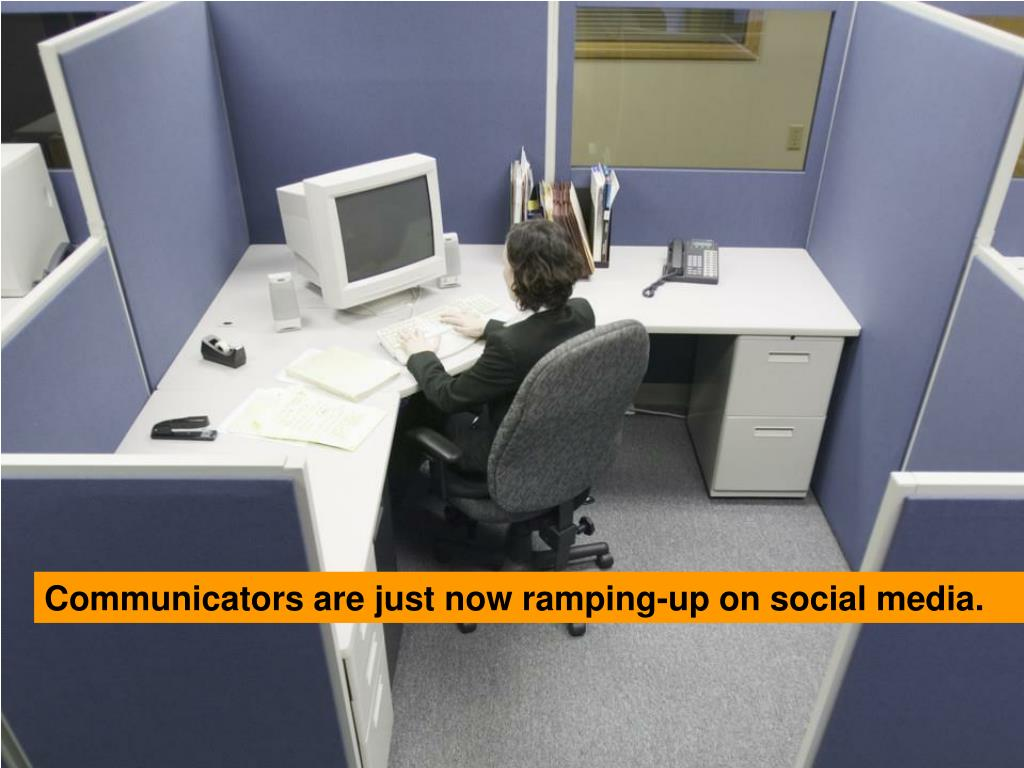 Communicators are just now