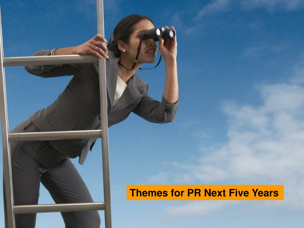 Themes for PR Next Five Years