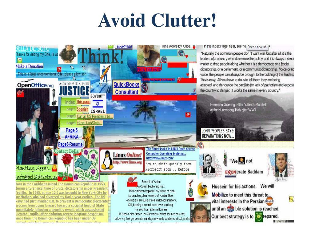 Avoid Clutter!