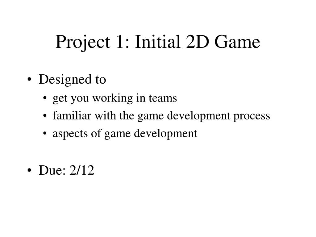 Project 1: Initial 2D Game