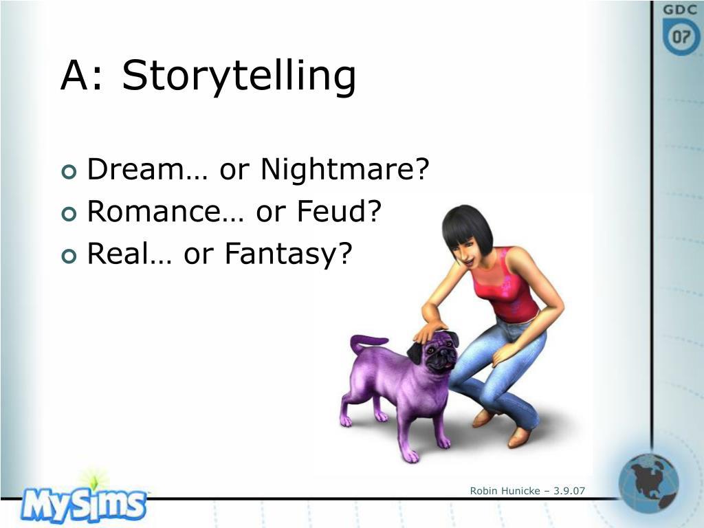 A: Storytelling