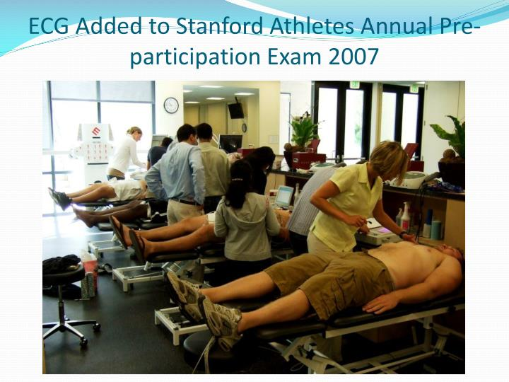ECG Added to Stanford Athletes Annual Pre-participation Exam 2007