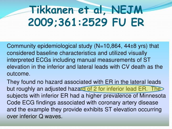 Tikkanen et al, NEJM 2009;361:2529 FU ER