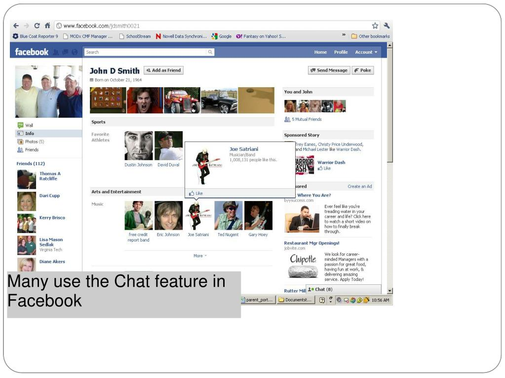 Many use the Chat feature in Facebook