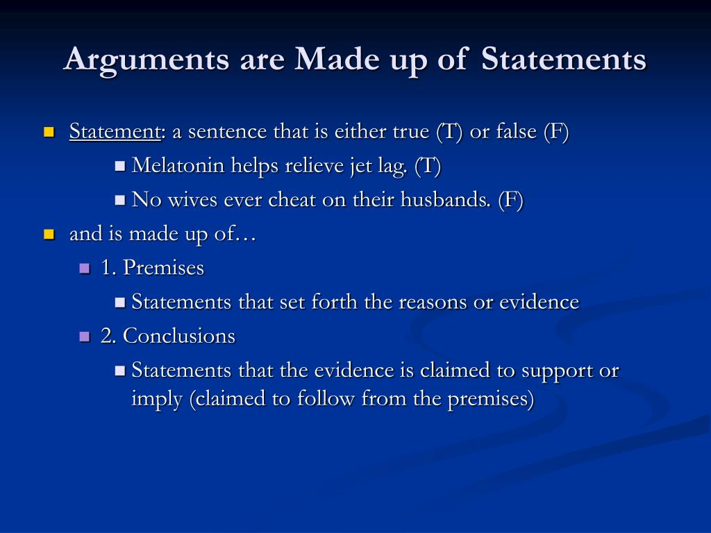 Arguments are Made up of Statements