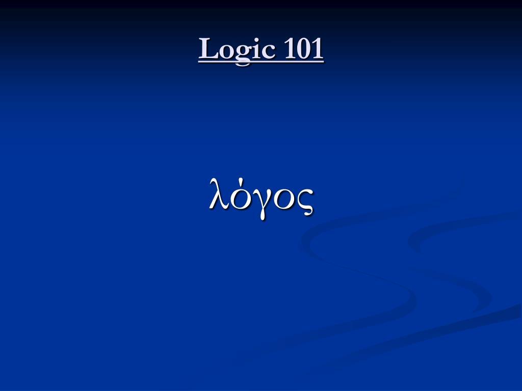 Logic 101