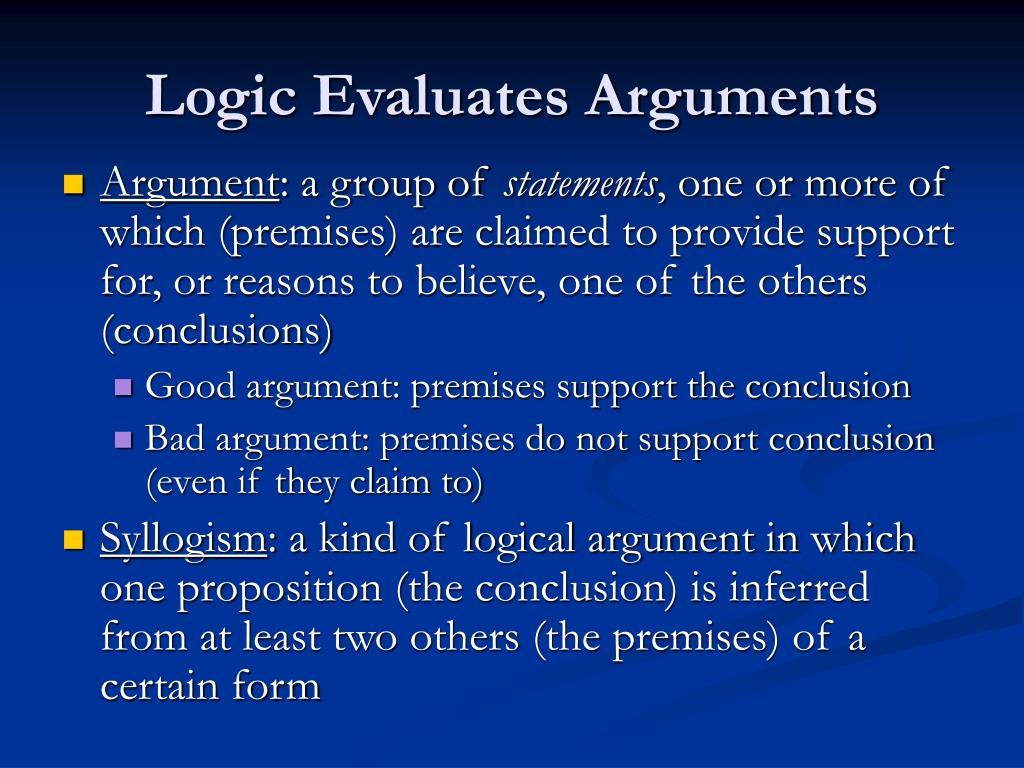 Logic Evaluates Arguments
