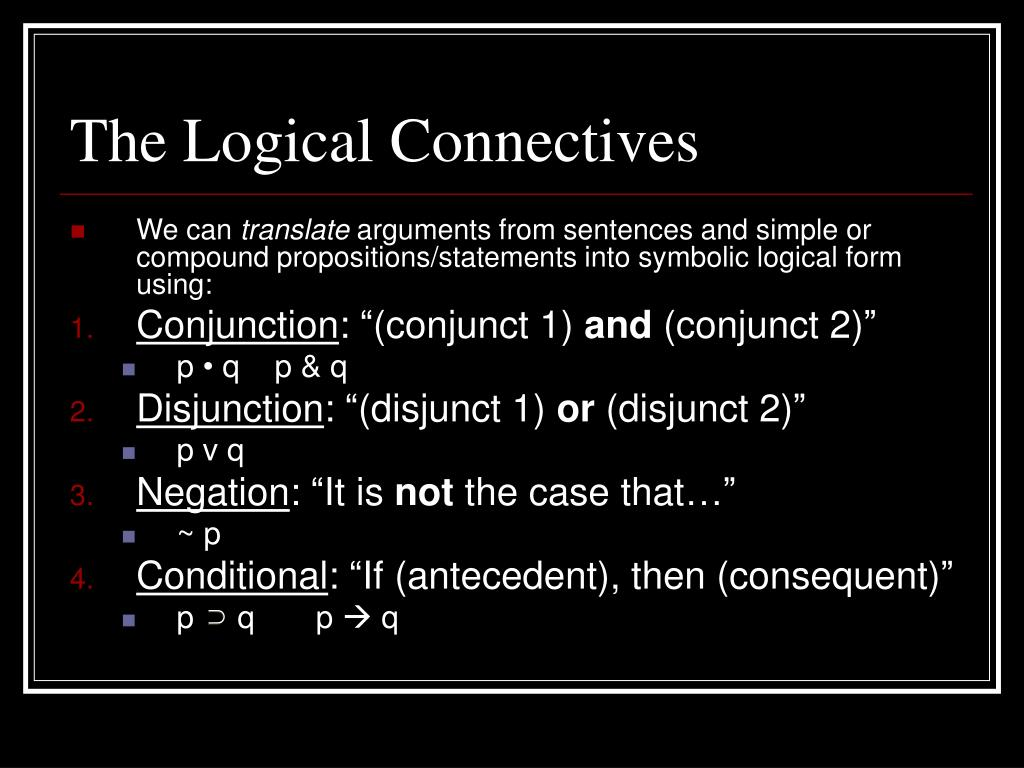 The Logical Connectives