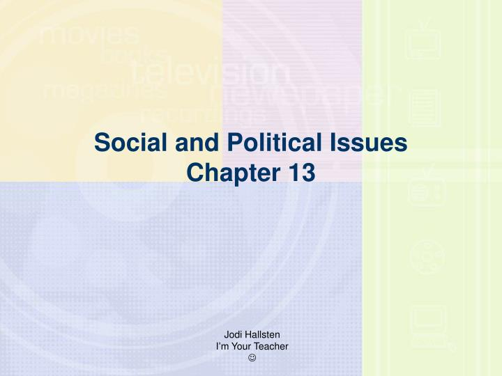 Social and political issues chapter 13 l.jpg