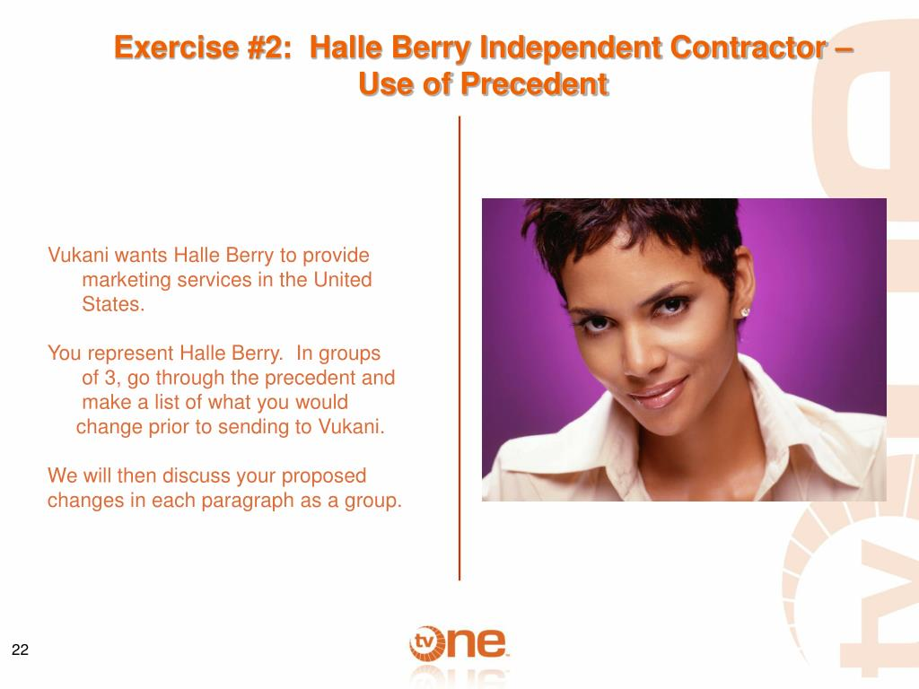 Exercise #2:  Halle Berry Independent Contractor – Use of Precedent