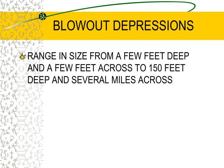 BLOWOUT DEPRESSIONS