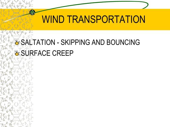 WIND TRANSPORTATION