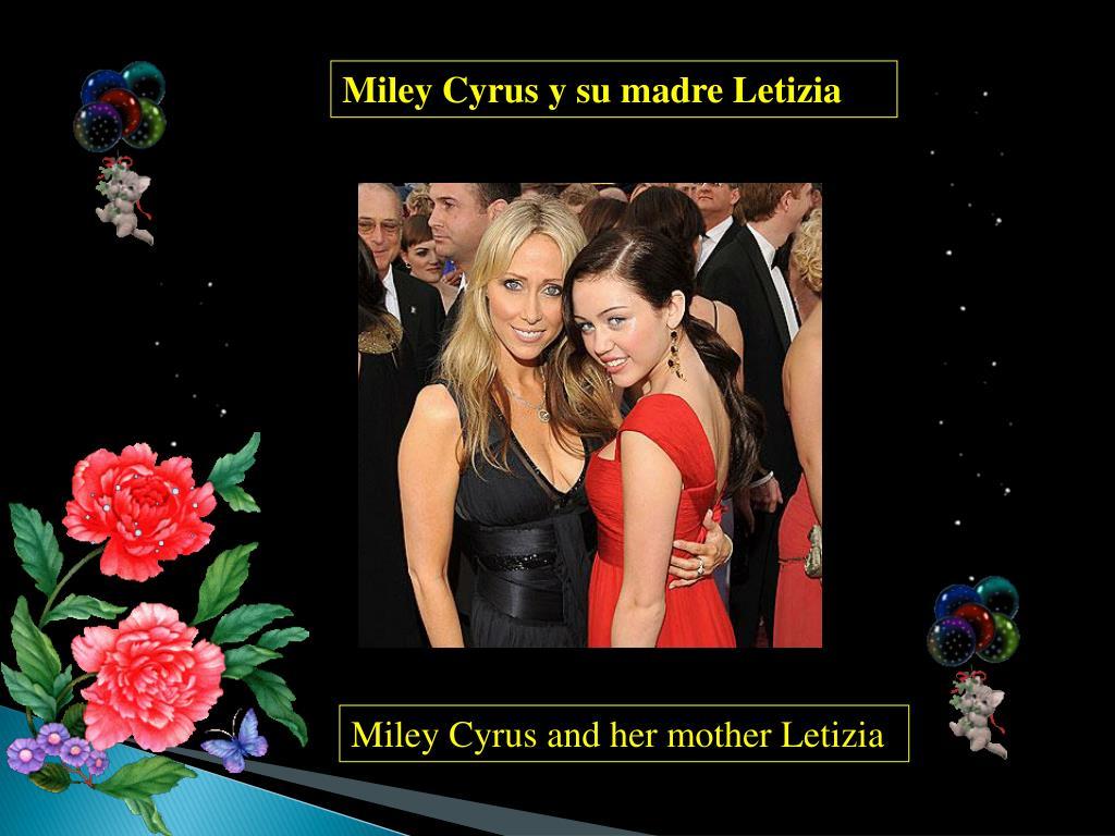 Miley Cyrus y su madre Letizia