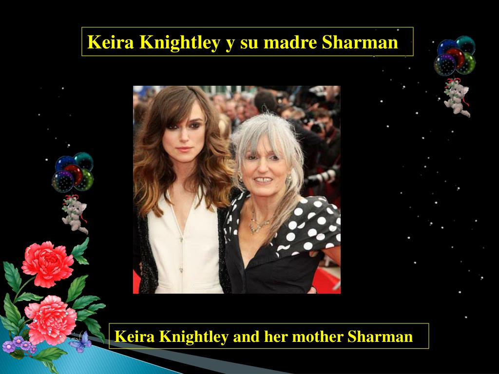 Keira Knightley y su madre Sharman