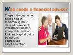 w ho needs a financial advice
