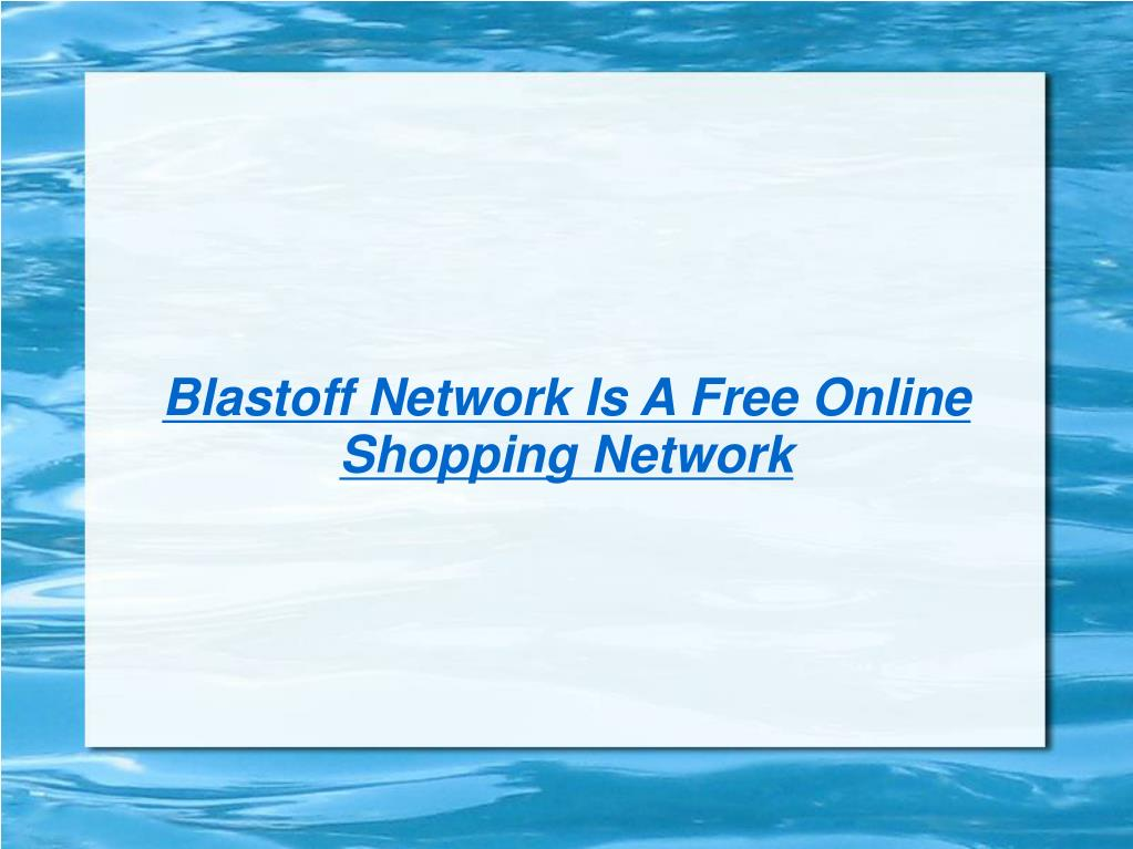 Blastoff Network Is A Free Online Shopping Network