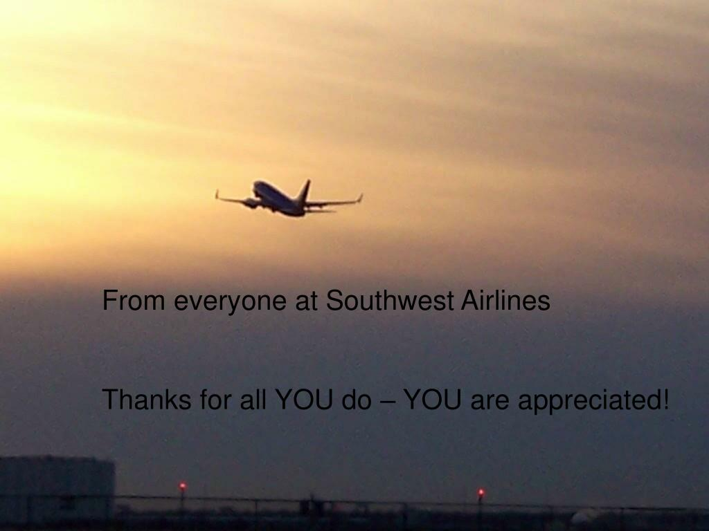 From everyone at Southwest Airlines