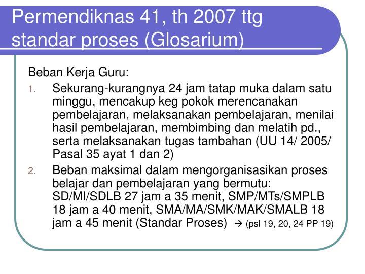 Permendiknas 41, th 2007 ttg standar proses (Glosarium)