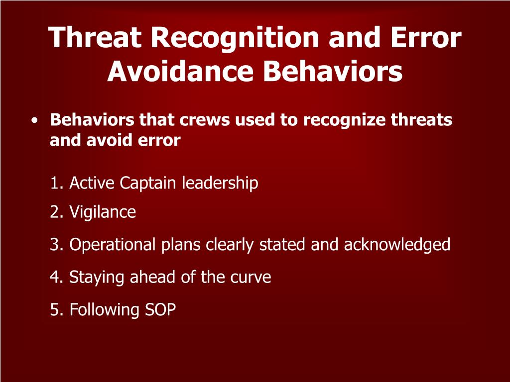 Threat Recognition and Error Avoidance Behaviors