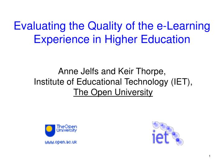Evaluating the quality of the e learning experience in higher education