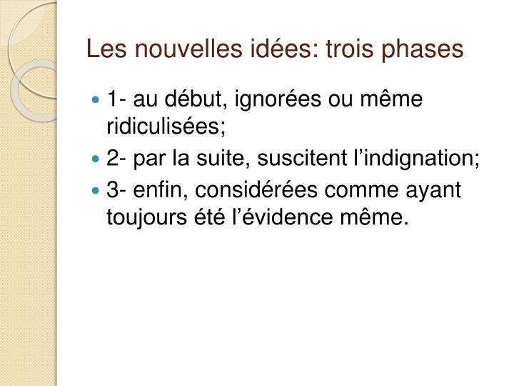 Les nouvelles idées: trois phases