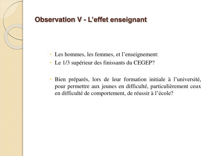 Observation V - L'effet enseignant