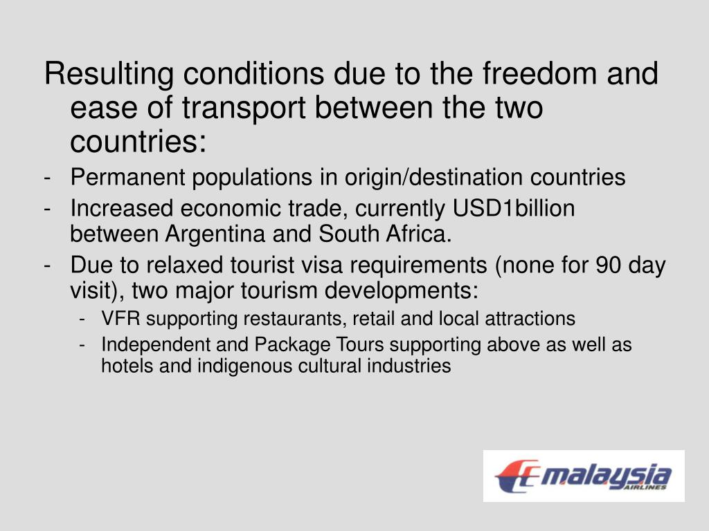 Resulting conditions due to the freedom and ease of transport between the two countries: