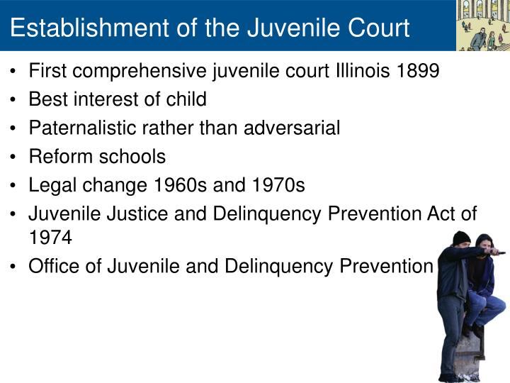 briefly discuss the history and evolution of the juvenile justice system The impact of the supreme court's decisions on the juvenile justice system  the impact of the supreme court's decisions  evolution of the.