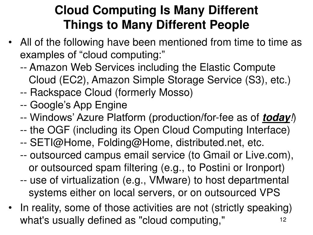 Cloud Computing Is Many Different
