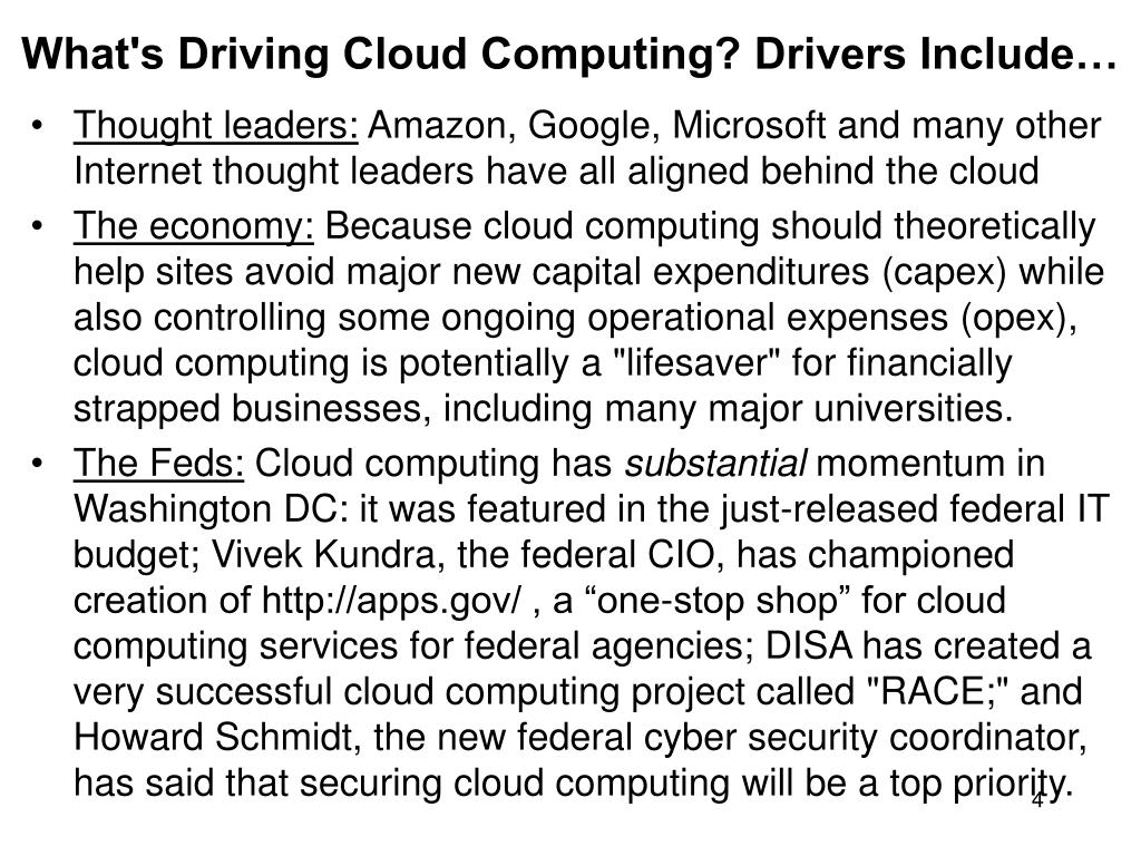 What's Driving Cloud Computing? Drivers Include…