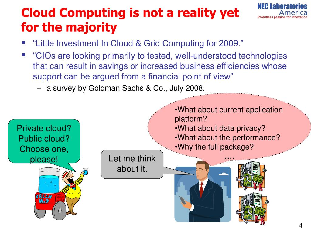 Cloud Computing is not a reality yet for the majority
