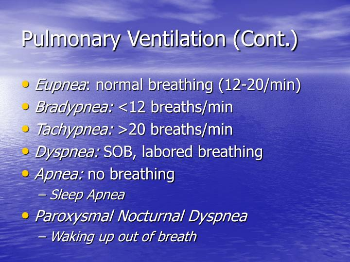 Pulmonary Ventilation (Cont.)