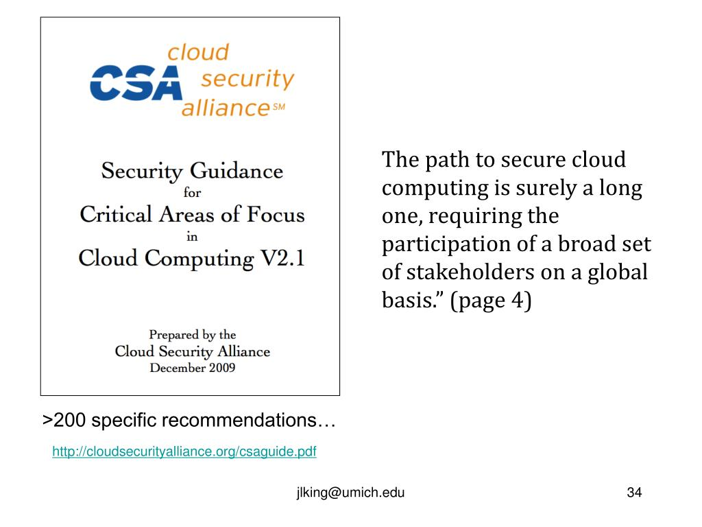 "The path to secure cloud computing is surely a long one, requiring the participation of a broad set of stakeholders on a global basis."" (page 4)"