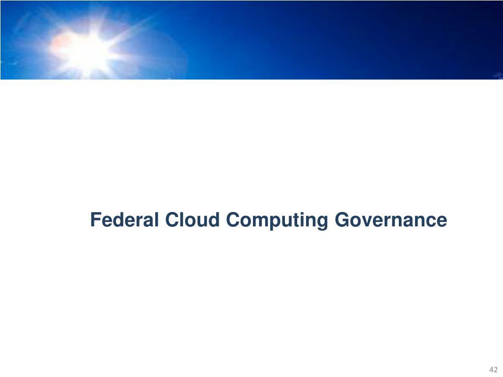 Federal Cloud Computing Governance