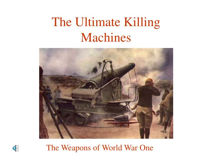 The ultimate killing machines