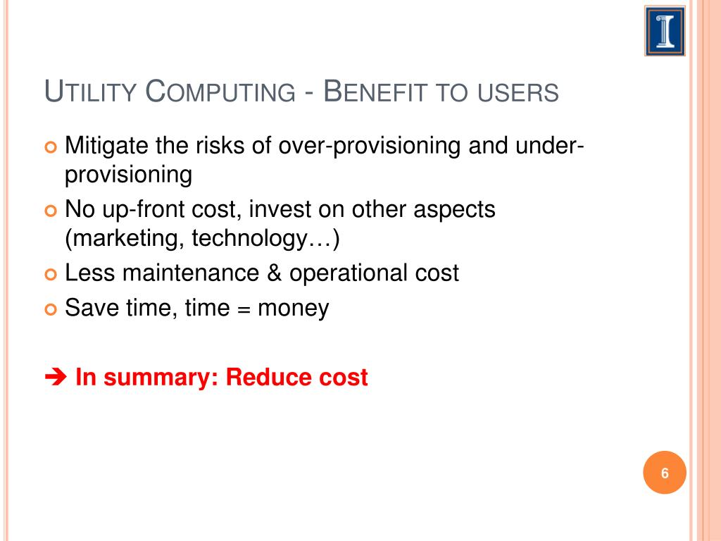 Utility Computing - Benefit to users