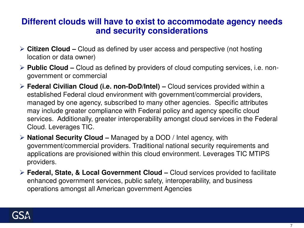 Different clouds will have to exist to accommodate agency needs and security considerations