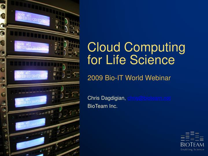 Cloud computing for life science l.jpg