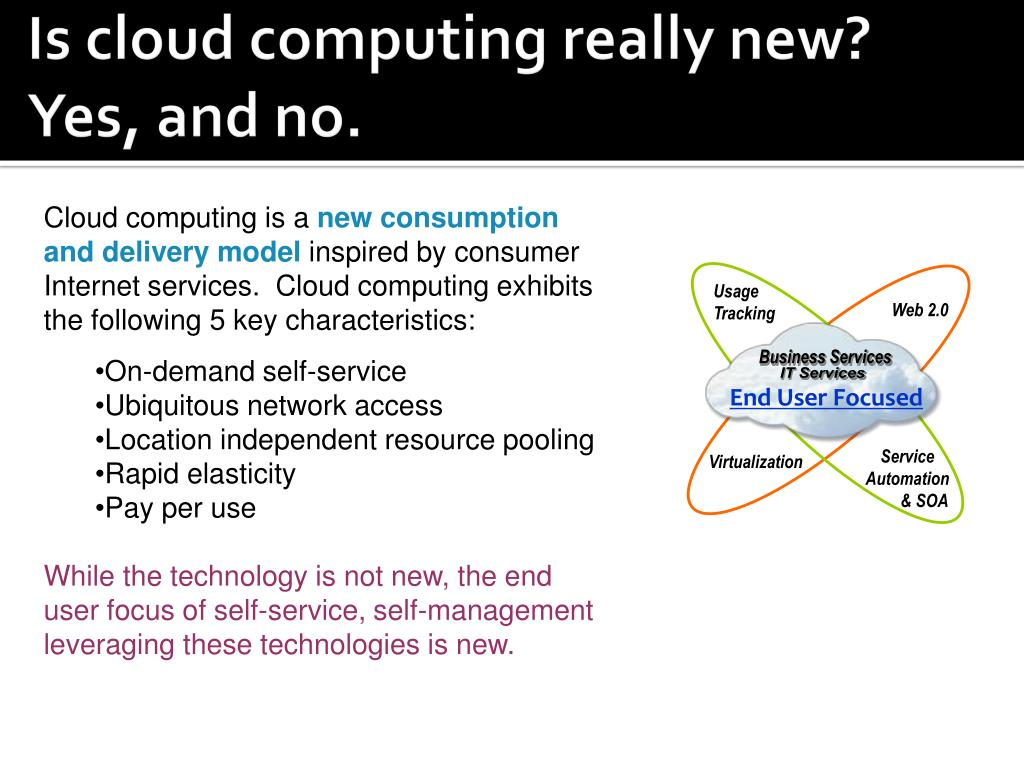 Is cloud computing really new?   Yes, and no.