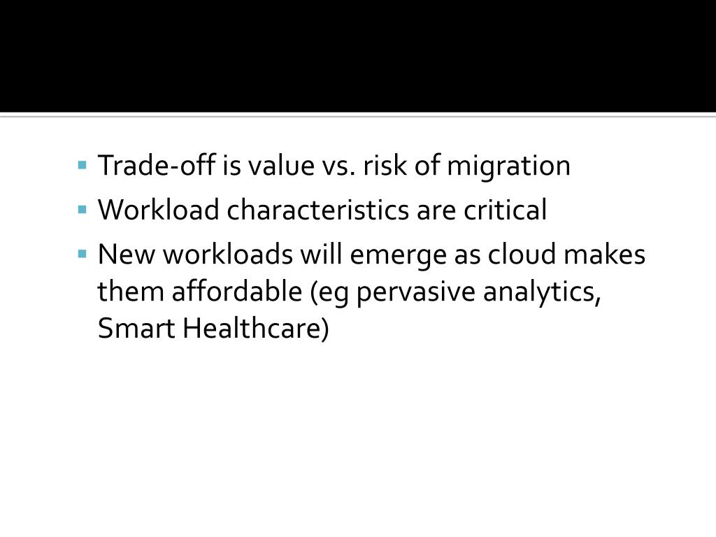 Trade-off is value vs. risk of migration