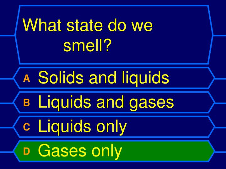 What state do we smell?