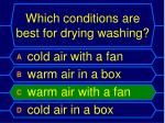which conditions are best for drying washing1