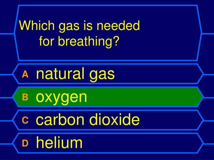 Which gas is needed for breathing?