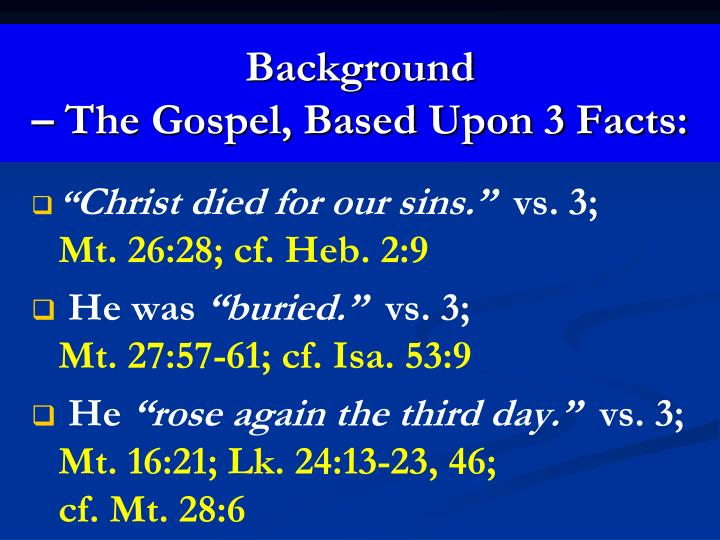Background the gospel based upon 3 facts
