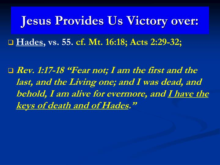 Jesus Provides Us Victory over: