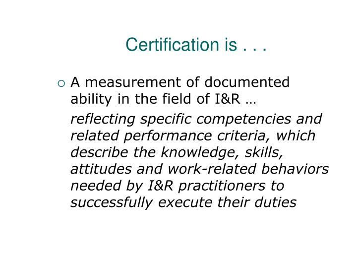 Certification is . . .