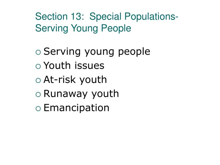 Section 13:  Special Populations-Serving Young People