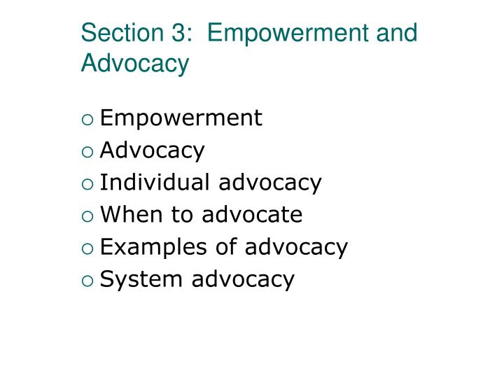 Section 3:  Empowerment and Advocacy